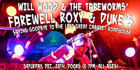 Will Wood & the Tapeworms FAREWELL to Roxy & Duke's! tickets