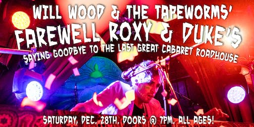 Will Wood & the Tapeworms FAREWELL to Roxy & Duke's!