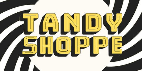 Tandy Shoppe tickets