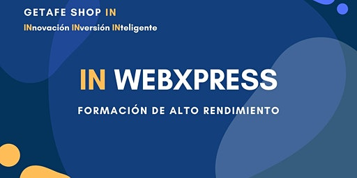 Webxpress Formación de alto rendimiento PRESENCIAL en Madrid