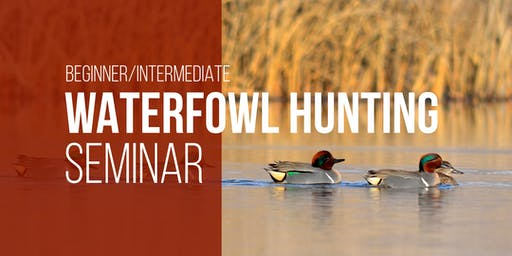 Beginner/Intermediate Waterfowl Hunting Seminar