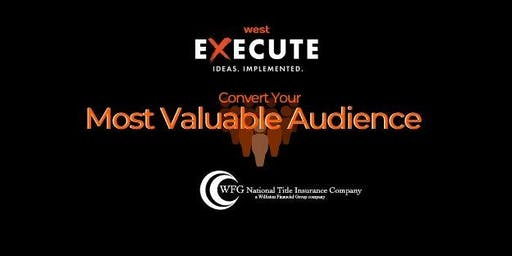 WFG Execute Series - Convert Your Most Valuable Audience