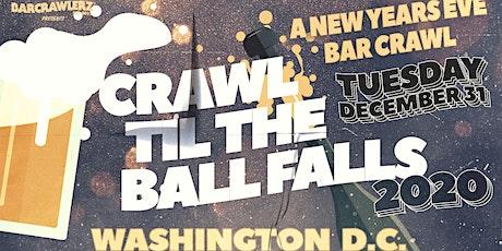 Crawl 'Til The Ball Falls: Washington D.C. NYE 2020 tickets