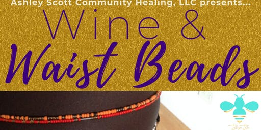 Wine & Waistbeads