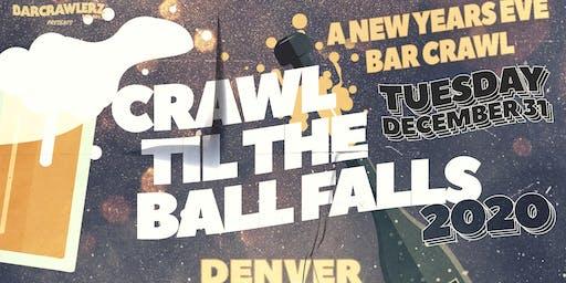 Crawl 'Til The Ball Falls: Denver NYE 2020
