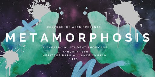 Metamorphosis - A Resurgence Arts Collective Production