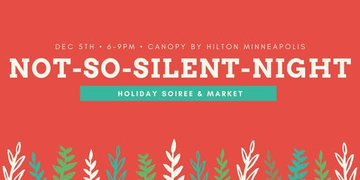 Not So Silent Night: Holiday Soiree & Market