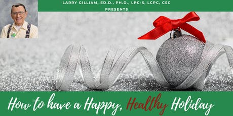 How to Have a Happy, Healthy Holiday Seminar tickets