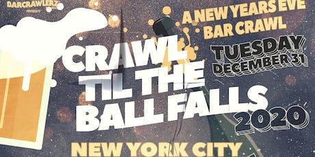 Crawl 'Til The Ball Falls: NYC NYE 2020 tickets