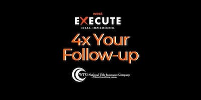 WFG Execute Series - 4x Your Follow - Up