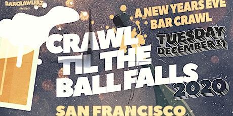 Crawl 'Til The Ball Falls: San Francisco NYE 2020 tickets