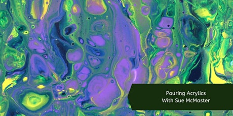 Pouring Acrylics with Sue McMaster (1 Day) tickets
