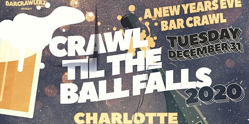 Crawl 'Til The Ball Falls: Charlotte NYE 2020