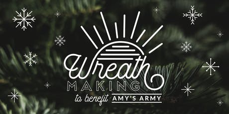 5th Annual Amy's Army Wreath Making tickets