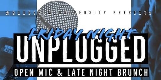 Friday Night Unplugged Open Mic & Late Night Brunch
