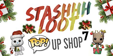 StashhhLoot Pop! Up Shop 7 tickets