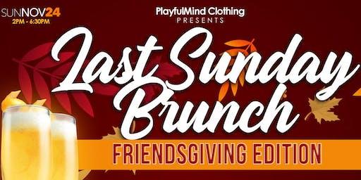 The Last Sunday Brunch - FriendsGiving