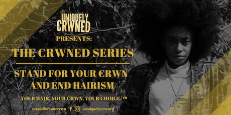 The Crwned Series | Stand for your Crwn and End Hairism tickets