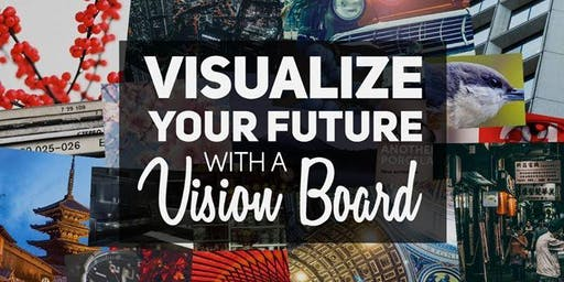 Vision Board Workshop - Create the life you want for yourself!