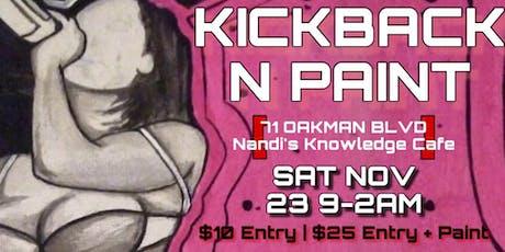 KICKBACK N PAINT tickets