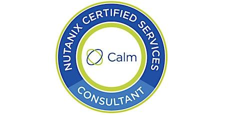 Nutanix Certified Specialist - Calm Consultant (NCS C-CA) -  San Jose, CA - Instructor Brian Klessig - Feb 13 & 14, 2020 tickets
