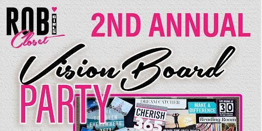 Robigirls Closet 2nd Annual Vision Board Party