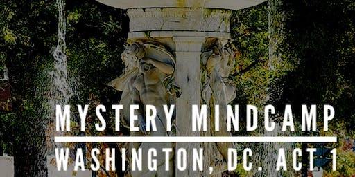 Mystery Mindcamp - Washington DC, Act 1