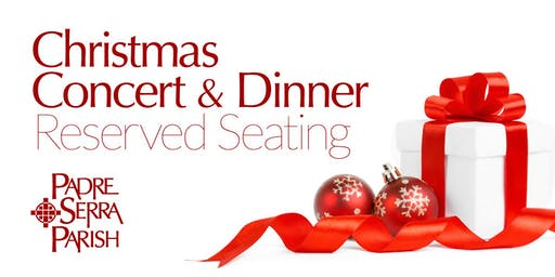 Padre Serra Parish Christmas Concert Reserved Seating