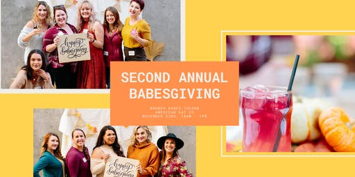 Second Annual Babesgiving