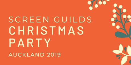 2019 Screen Guilds Christmas Party - Auckland tickets