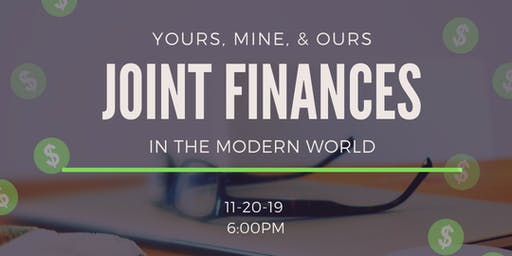 Yours, Mine, & Ours -- Joint Finances in the Modern Age