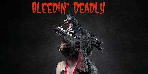 Bleedin' Deadly