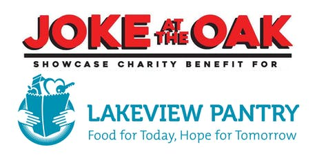 Joke at the Oak Stand Up Comedy Showcase to Benefit Lakeview Pantry tickets