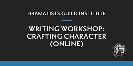 DGI SPRING 2020: Writing Workshop: Crafting Character (Online) tickets