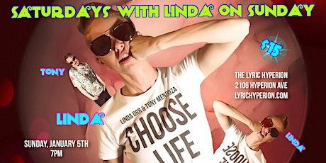 Saturdays with Linda on Sunday tickets