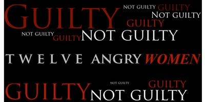 Twelve Angry Women - Sunday, December 15th @ 5PM