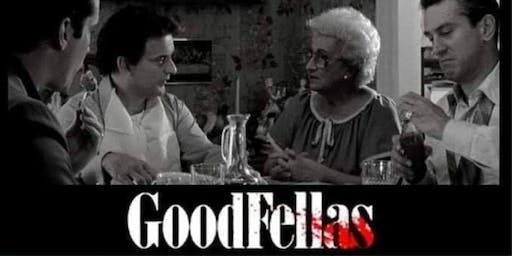 GOODFELLAS DINNER & MOVIE NIGHT (Sat Nov 16, 2019)