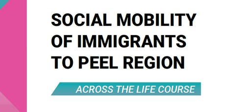 Social Mobility of Immigrants to Peel Region – Across the Life Course  tickets