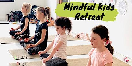 Mindful Kids Retreat ~ School Holiday Yoga & Mindfulness tickets