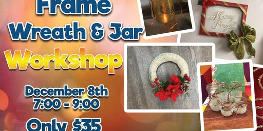 Picture Frame / Wreath / Jar Workshop