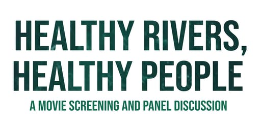 Healthy Rivers, Healthy People - movie screening and panel discussion
