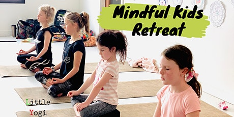 Mindful Kids Retreat ~ School Holiday Yoga & Mindfulness tickets