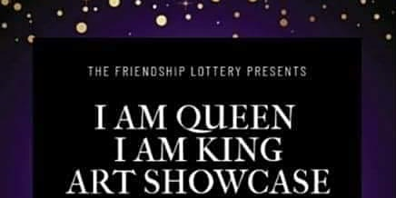 I AM QUEEN I AM KING ART SHOW FOR DOMESTIC VIOLENCE AWARENESS