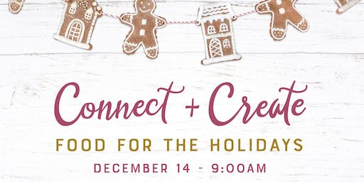 Taste of Grace Connect + Create - DIY Food for the Holidays