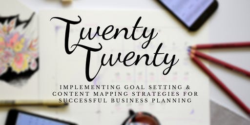 2020 Goal Setting & Content Mapping Workshop