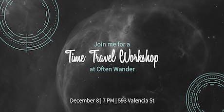 Time Travel Workshop at Often Wander tickets