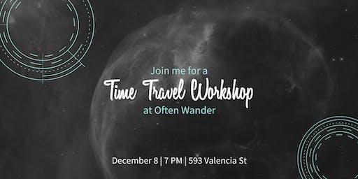 Time Travel Workshop at Often Wander