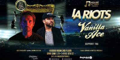 House of Tones Presents: LA Riots and Vanilla Ace