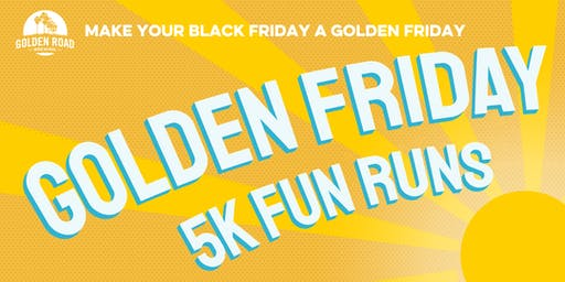 Golden Friday Fun Runs 2019