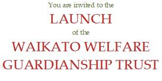 Waikato Welfare Guardianship Trust Launch